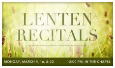 Lenten Recital - 2nd Mondays, 3rd Mondays