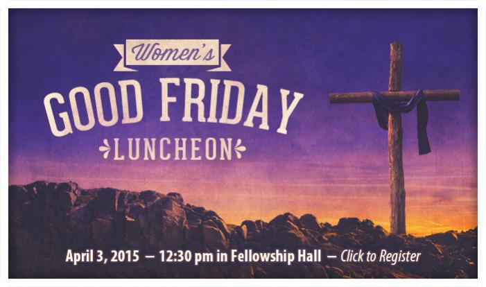 Women's Good Friday Luncheon - Apr 3 2015 12:30 PM