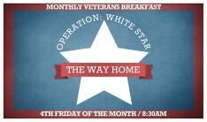 Operation White Star Veterans Breakfast - 4th Fridays 8:30 AM