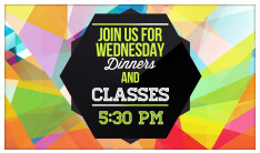 Wednesday Night Dinners, Clubs and Classes - Wednesdays 5:30 PM