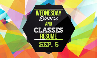 Wednesday Night Dinner and Classes